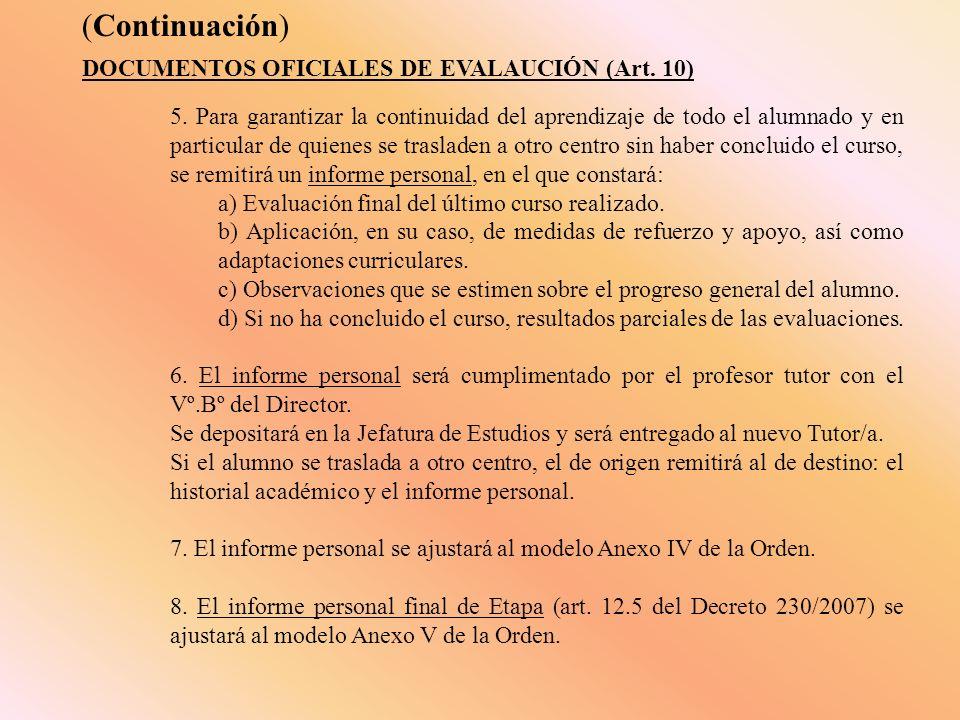 DOCUMENTOS OFICIALES DE EVALAUCIÓN (Art. 10) 5. Para garantizar la continuidad del aprendizaje de todo el alumnado y en particular de quienes se trasl