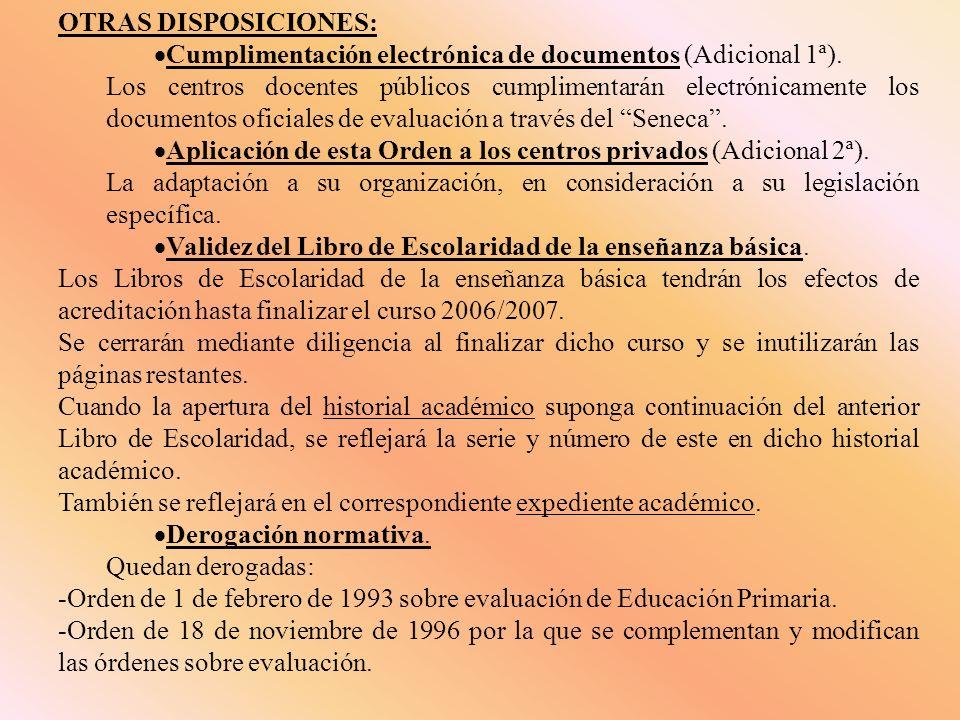 OTRAS DISPOSICIONES: Cumplimentación electrónica de documentos (Adicional 1ª).