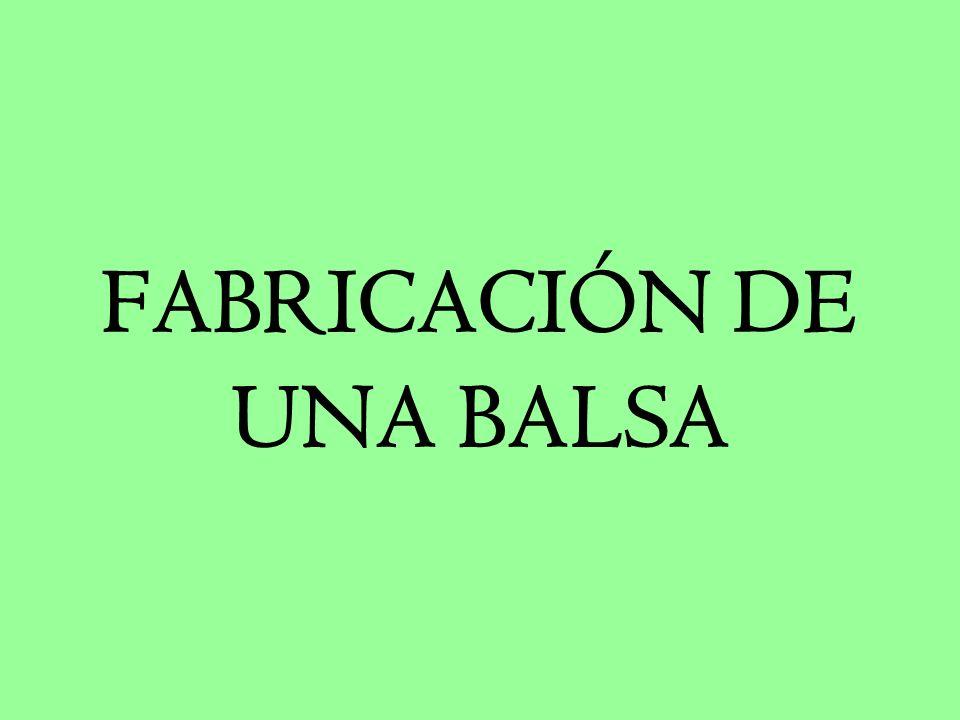 FABRICACIÓN DE UNA BALSA