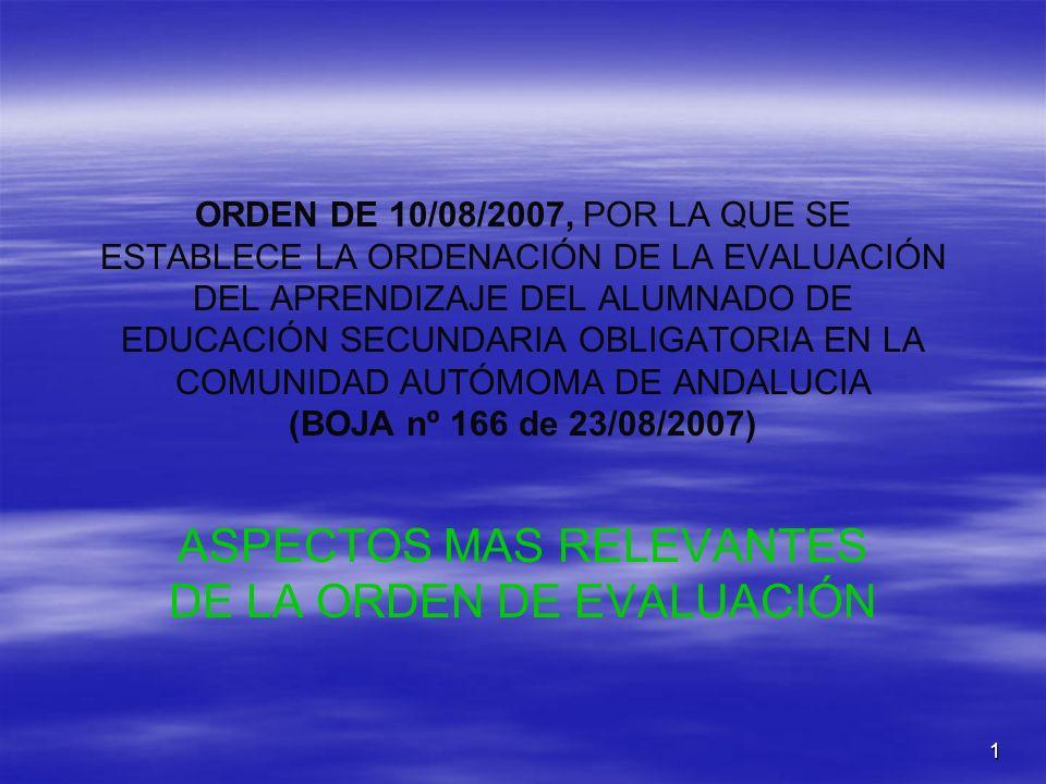 1 ORDEN DE 10/08/2007, POR LA QUE SE ESTABLECE LA ORDENACIÓN DE LA EVALUACIÓN DEL APRENDIZAJE DEL ALUMNADO DE EDUCACIÓN SECUNDARIA OBLIGATORIA EN LA C
