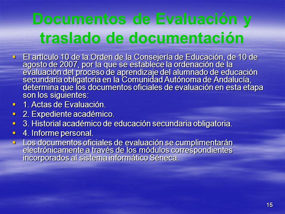 15 Documentos de Evaluación y traslado de documentación El artículo 10 de la Orden de la Consejería de Educación, de 10 de agosto de 2007, por la que