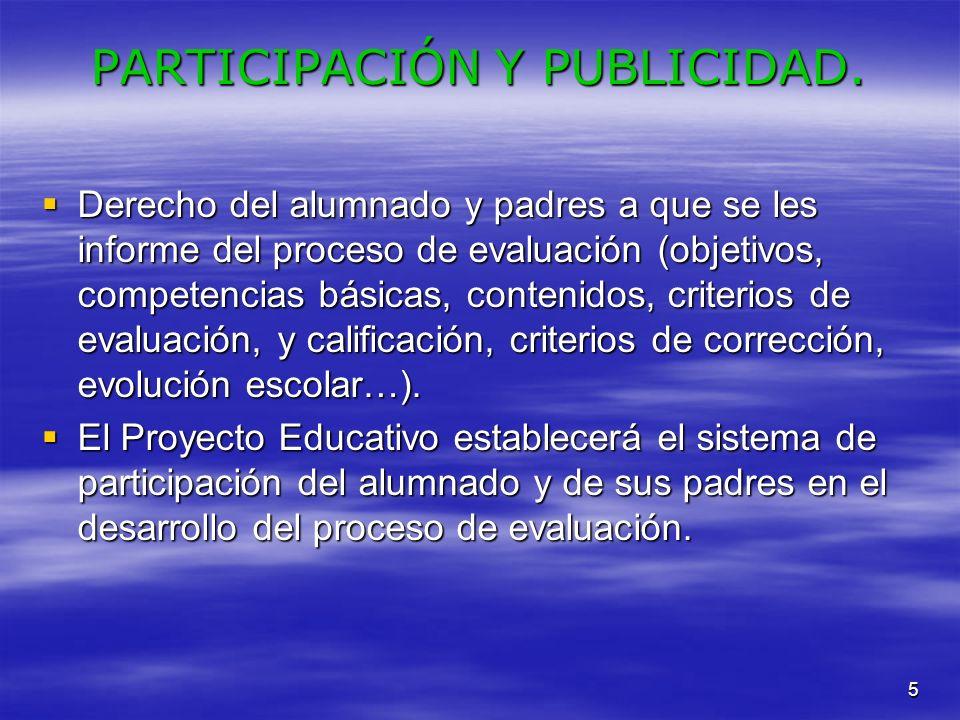 5 PARTICIPACIÓN Y PUBLICIDAD. Derecho del alumnado y padres a que se les informe del proceso de evaluación (objetivos, competencias básicas, contenido