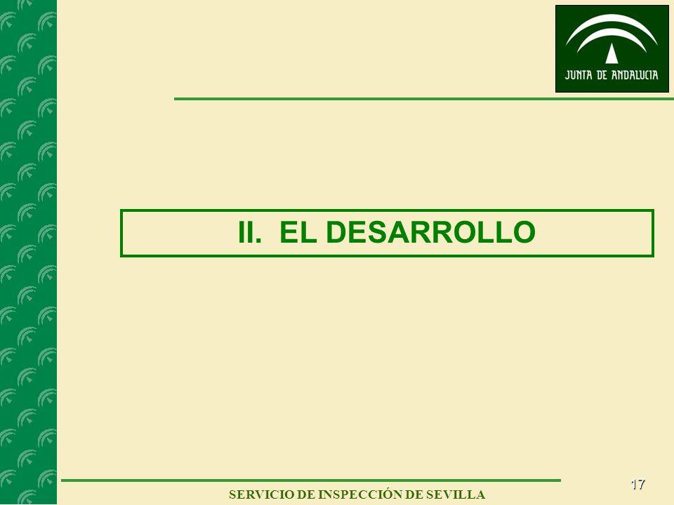 17 SERVICIO DE INSPECCIÓN DE SEVILLA II. EL DESARROLLO