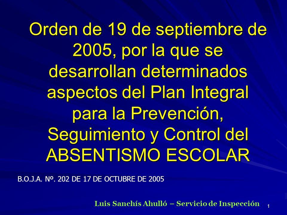 1 Orden de 19 de septiembre de 2005, por la que se desarrollan determinados aspectos del Plan Integral para la Prevención, Seguimiento y Control del A