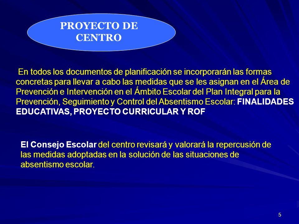 5 PROYECTO DE CENTRO En todos los documentos de planificación se incorporarán las formas concretas para llevar a cabo las medidas que se les asignan e