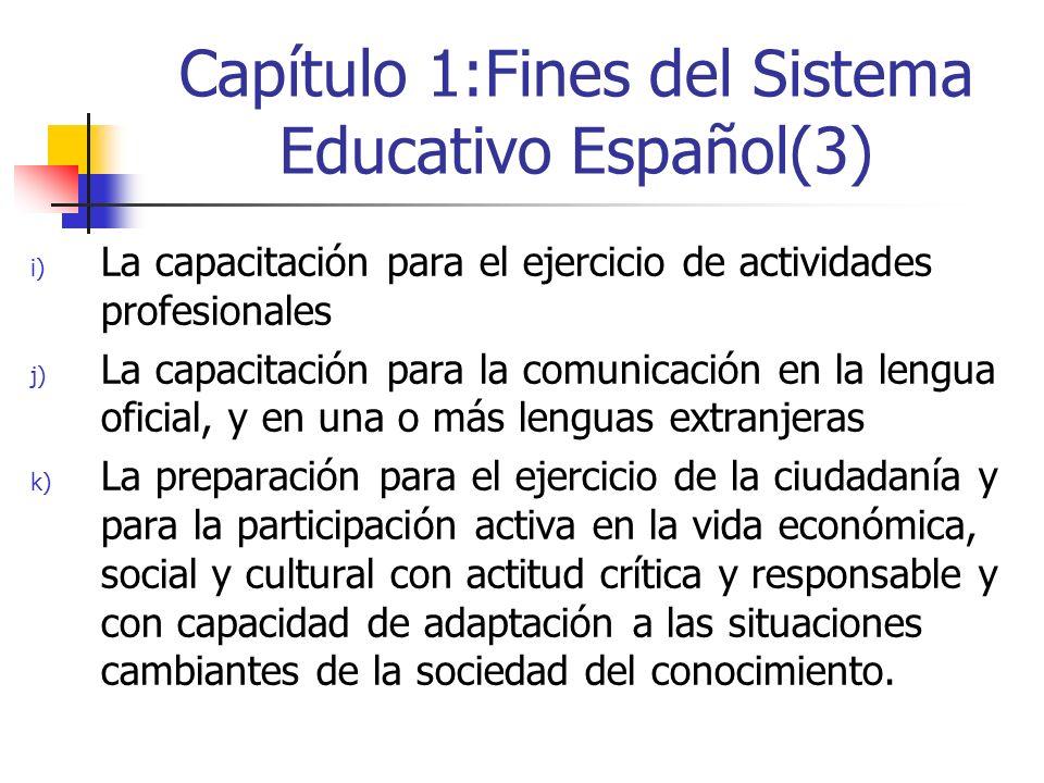 Capítulo 1:Fines del Sistema Educativo Español(3) i) La capacitación para el ejercicio de actividades profesionales j) La capacitación para la comunic