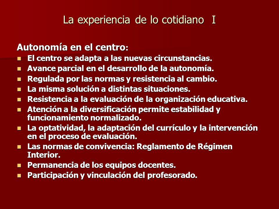 La experiencia de lo cotidiano I Autonomía en el centro : El centro se adapta a las nuevas circunstancias.
