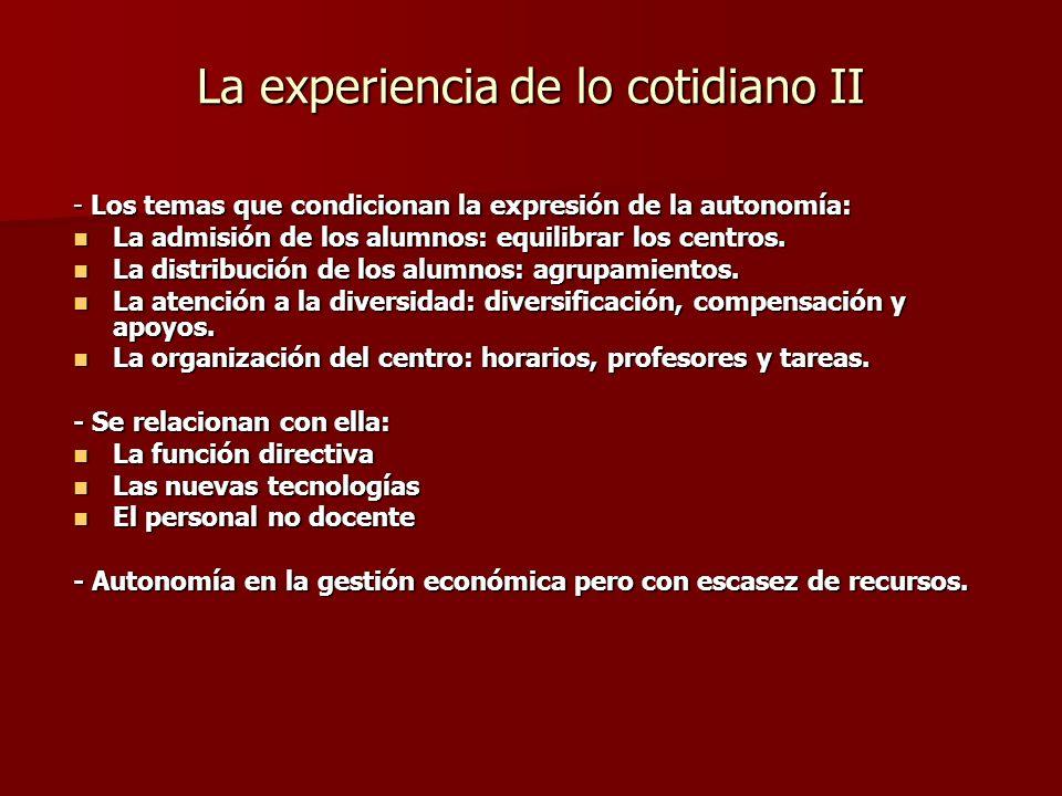 La experiencia de lo cotidiano II - Los temas que condicionan la expresión de la autonomía: La admisión de los alumnos: equilibrar los centros.