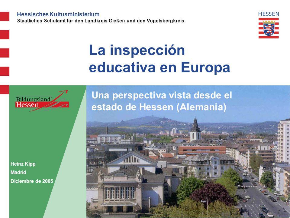 22 La inspección de las escuelas y/o de los centros en Hessen Para la inspección Hessen ha desarrollado un camino individual guiándose del sistema escocés.