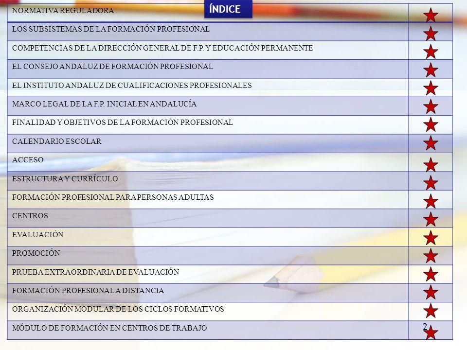 2 NORMATIVA REGULADORA LOS SUBSISTEMAS DE LA FORMACIÓN PROFESIONAL COMPETENCIAS DE LA DIRECCIÓN GENERAL DE F.P. Y EDUCACIÓN PERMANENTE EL CONSEJO ANDA