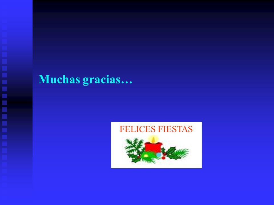 Muchas gracias… FELICES FIESTAS