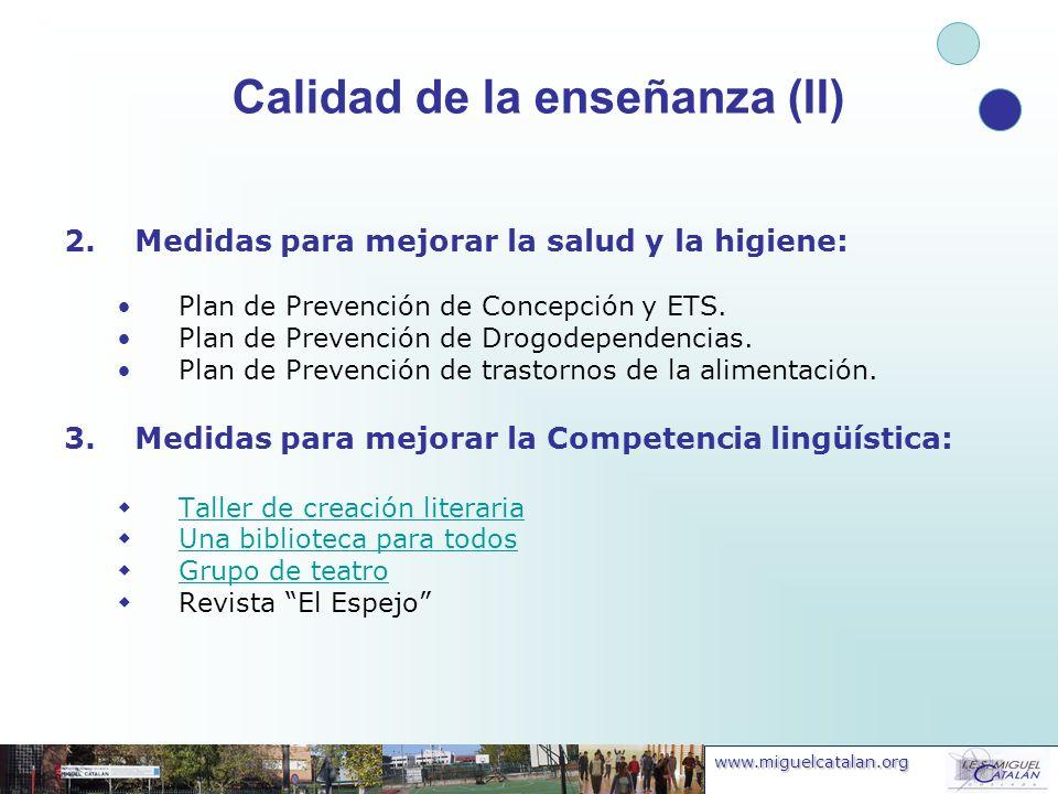www.miguelcatalan.org 2.Medidas para mejorar la salud y la higiene: Plan de Prevención de Concepción y ETS. Plan de Prevención de Drogodependencias. P