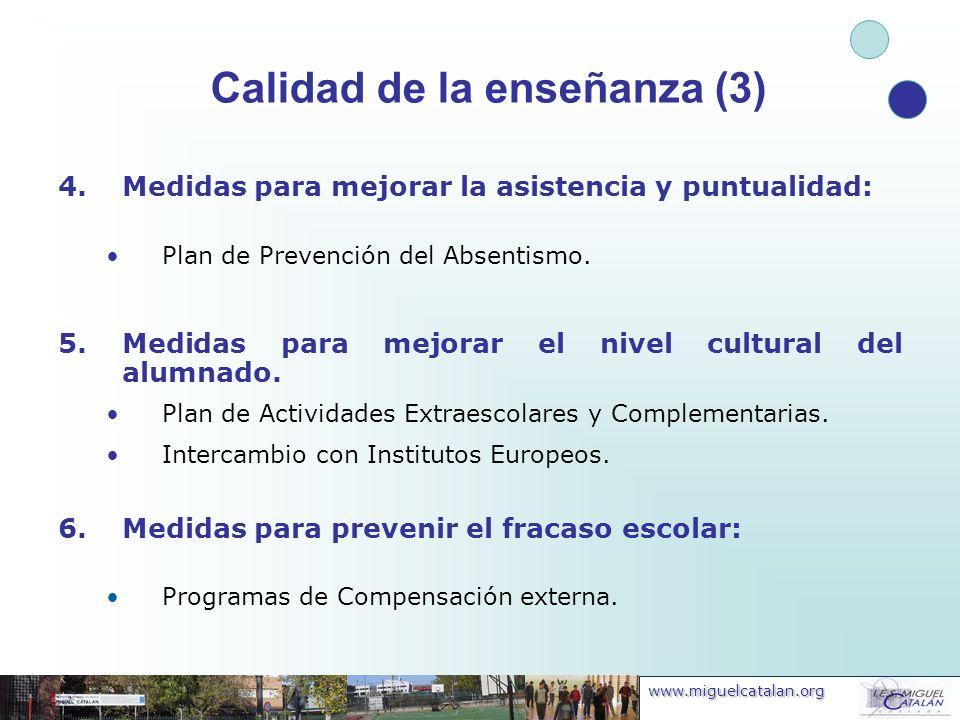 www.miguelcatalan.org 4.Medidas para mejorar la asistencia y puntualidad: Plan de Prevención del Absentismo. 5.Medidas para mejorar el nivel cultural