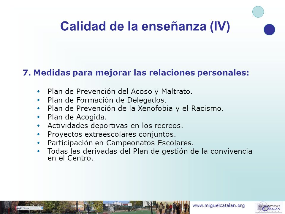 www.miguelcatalan.org 7.Medidas para mejorar las relaciones personales: Plan de Prevención del Acoso y Maltrato. Plan de Formación de Delegados. Plan