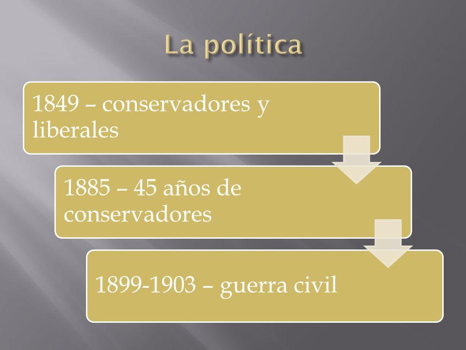 1849 – conservadores y liberales 1885 – 45 años de conservadores 1899-1903 – guerra civil