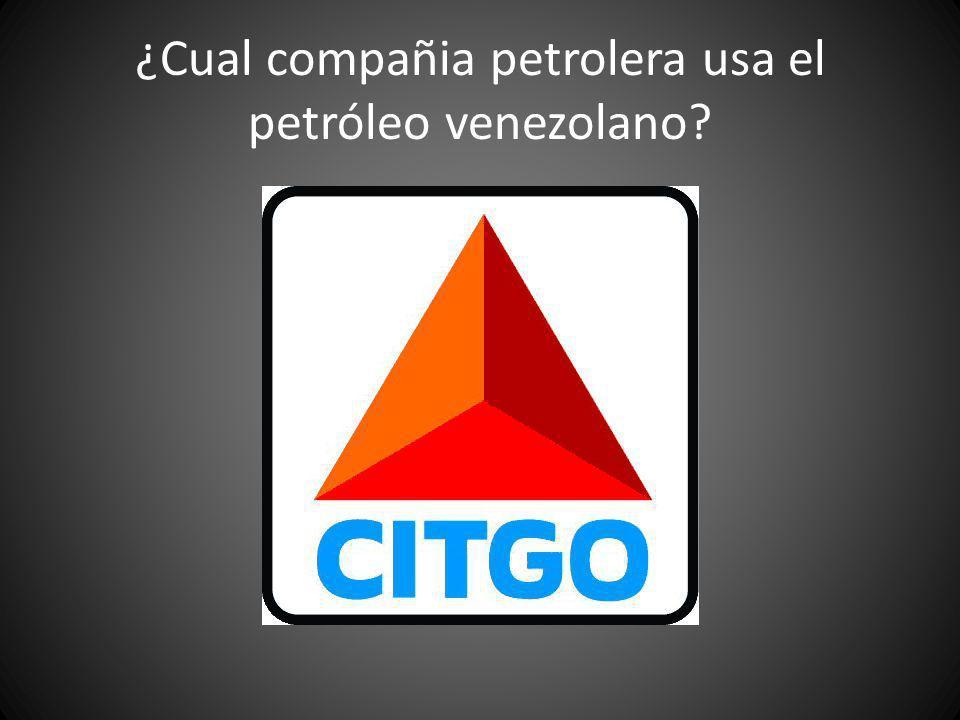 ¿Cual compañia petrolera usa el petróleo venezolano?