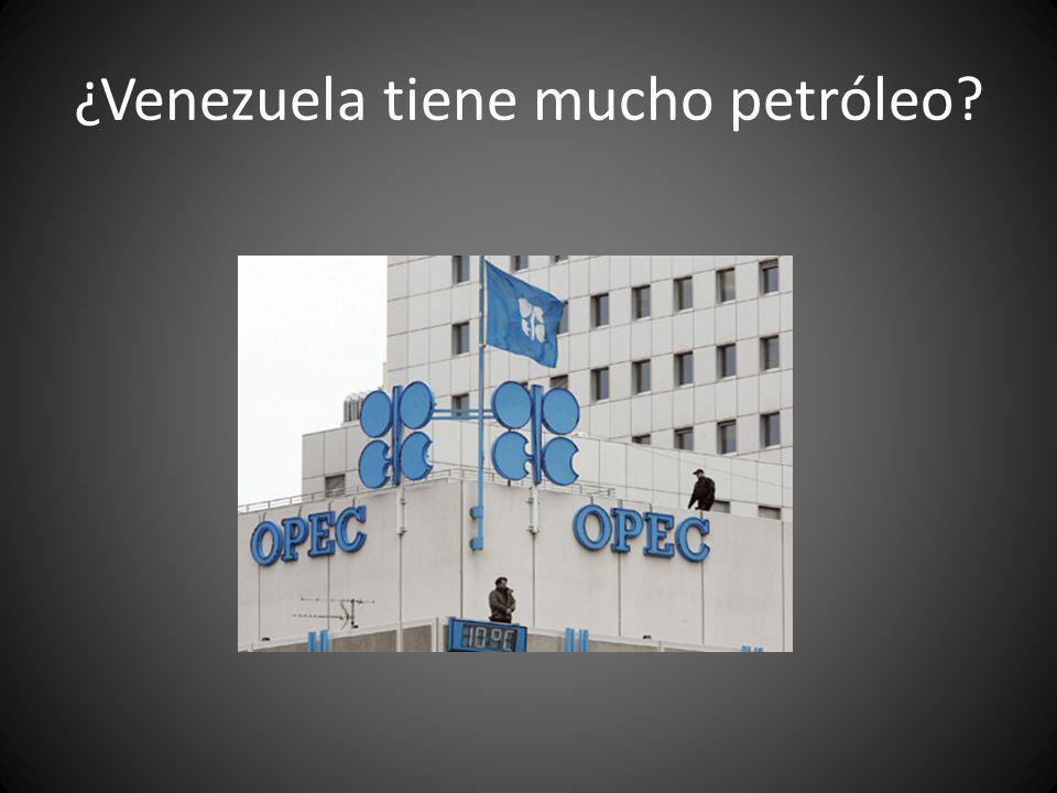 ¿Venezuela tiene mucho petróleo?