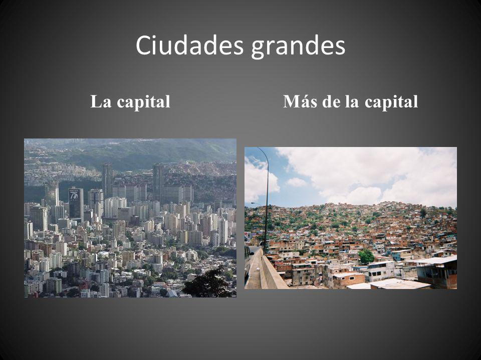 Ciudades grandes La capitalMás de la capital