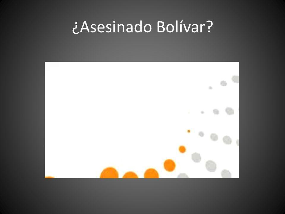¿Asesinado Bolívar?