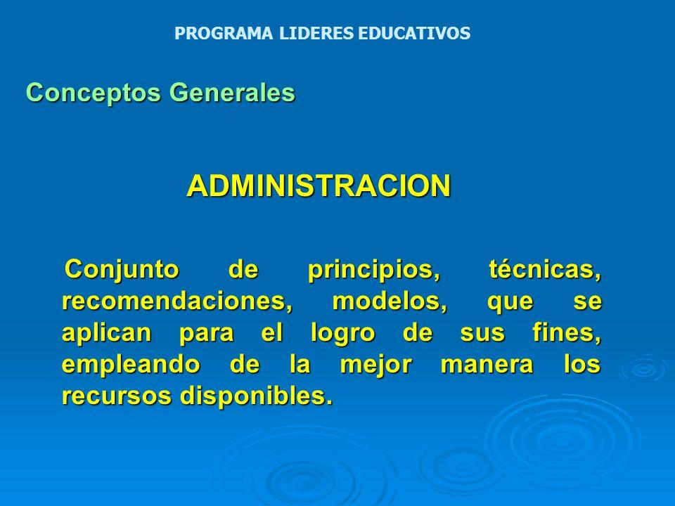 Conceptos Generales ADMINISTRADORES Personas que dirigen las actividades de otras personas de manera que posibiliten el logro de las metas establecidas.