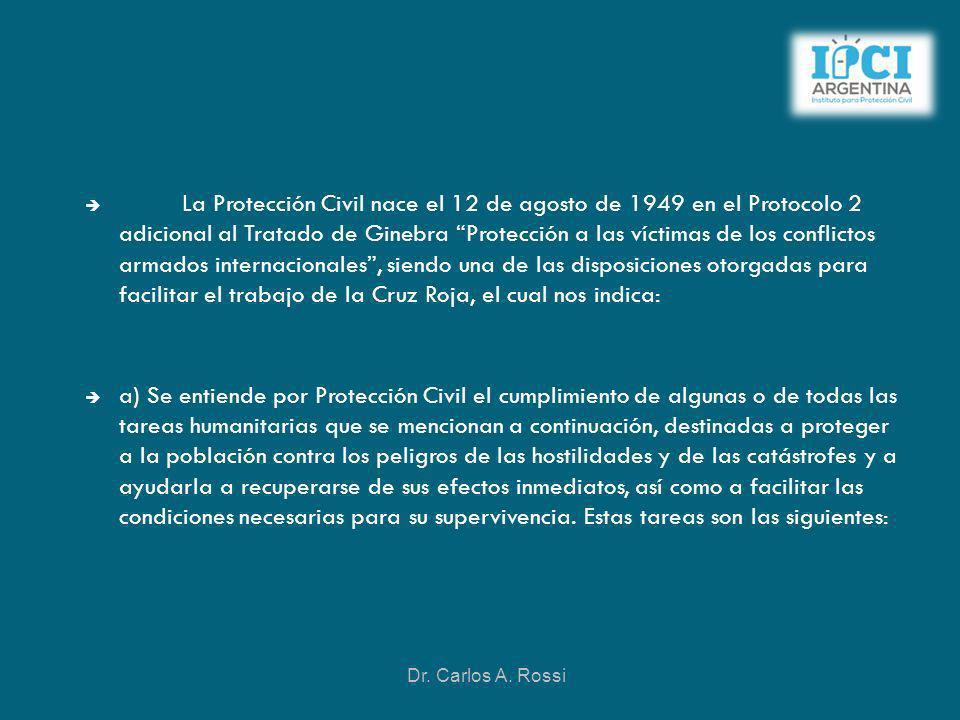 La Protección Civil nace el 12 de agosto de 1949 en el Protocolo 2 adicional al Tratado de Ginebra Protección a las víctimas de los conflictos armados