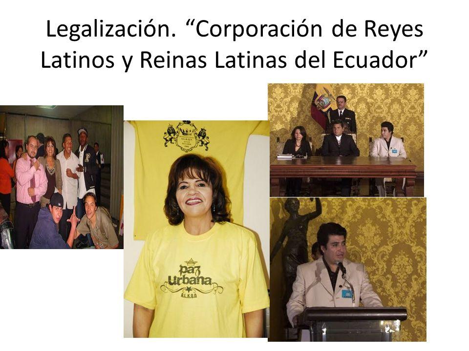Legalización. Corporación de Reyes Latinos y Reinas Latinas del Ecuador