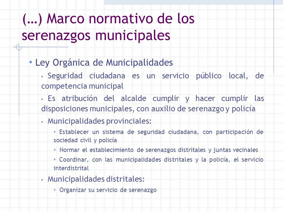(…) Marco normativo de los serenazgos municipales Ley Orgánica de Municipalidades Seguridad ciudadana es un servicio público local, de competencia mun