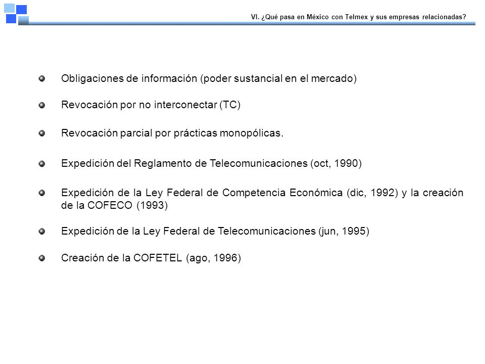 VI. ¿Qué pasa en México con Telmex y sus empresas relacionadas.