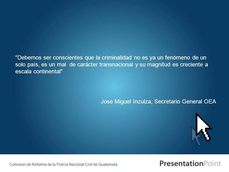 Comision de Reforma de la Policia Nacional Civil de Guatemala Jose Miguel Inzulza, Secretario General OEA