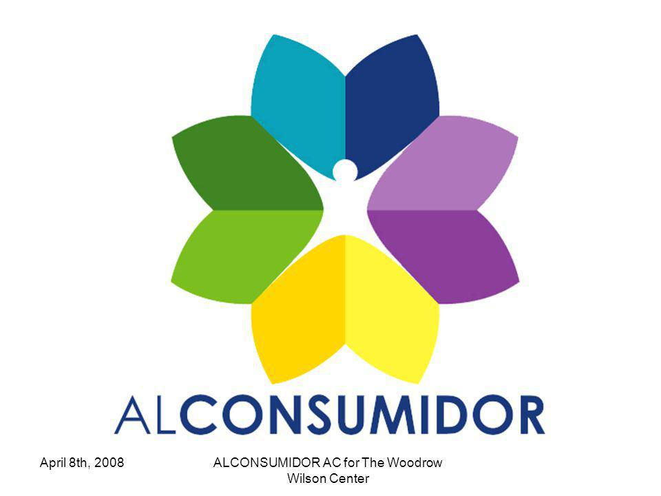 April 8th, 2008ALCONSUMIDOR AC for The Woodrow Wilson Center Consumer concerns Miniscule print No supervision of T&Cs Abusive clauses No statutory redress Disproportionate penalties for early termination Use of personal data STANDARD SERVICE CONTRACTS