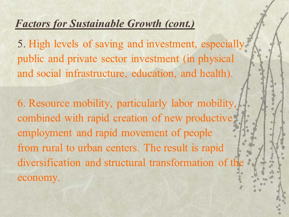 Factors for Sustained Growth (Spence 2008) 1.