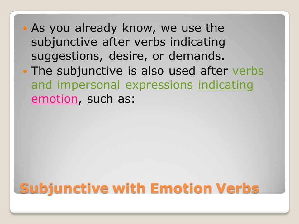 Subjunctive with Emotion Verbs 1.Ojalá que 2. Temo que 3.