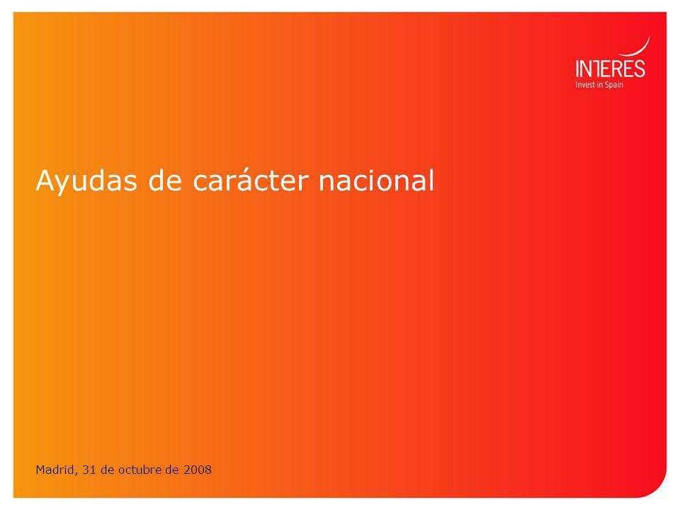 Ayudas de carácter nacional Madrid, 31 de octubre de 2008