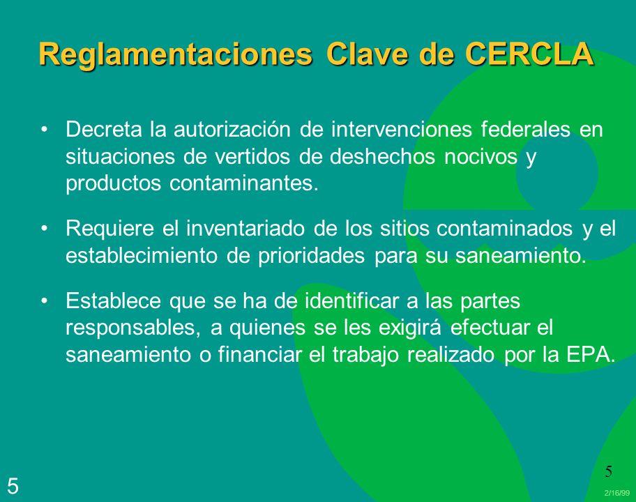 2/16/99 5 5 Reglamentaciones Clave de CERCLA Decreta la autorización de intervenciones federales en situaciones de vertidos de deshechos nocivos y pro