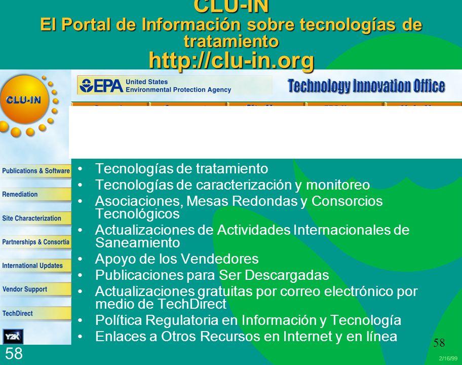 2/16/99 58 CLU-IN El Portal de Información sobre tecnologías de tratamiento http://clu-in.org Tecnologías de tratamiento Tecnologías de caracterizació