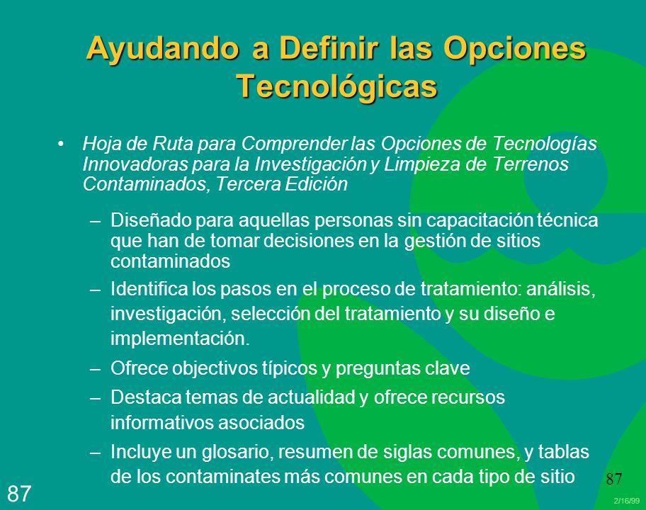 2/16/99 87 Ayudando a Definir las Opciones Tecnológicas Hoja de Ruta para Comprender las Opciones de Tecnologías Innovadoras para la Investigación y L