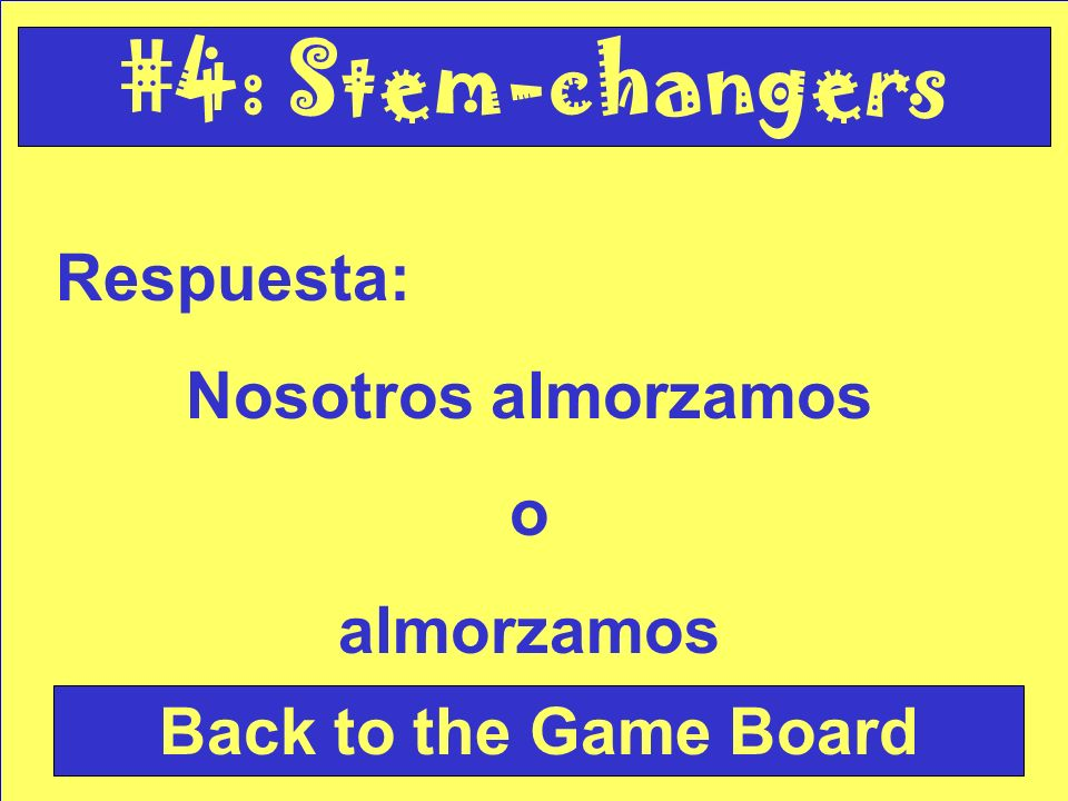 Pregunta: Translate the following: We eat lunch. Check Your Answer #4: Stem-changers
