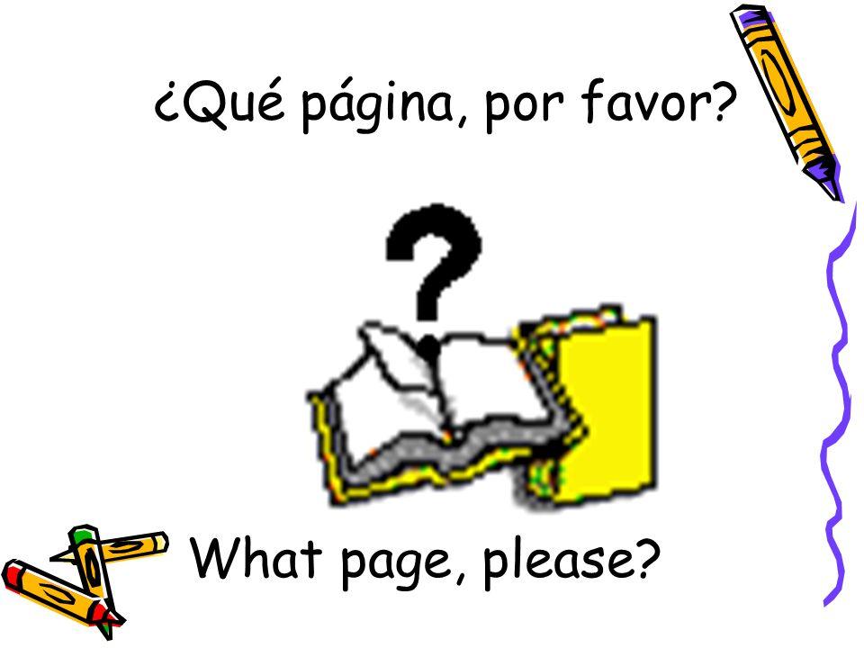¿Qué página, por favor? What page, please?