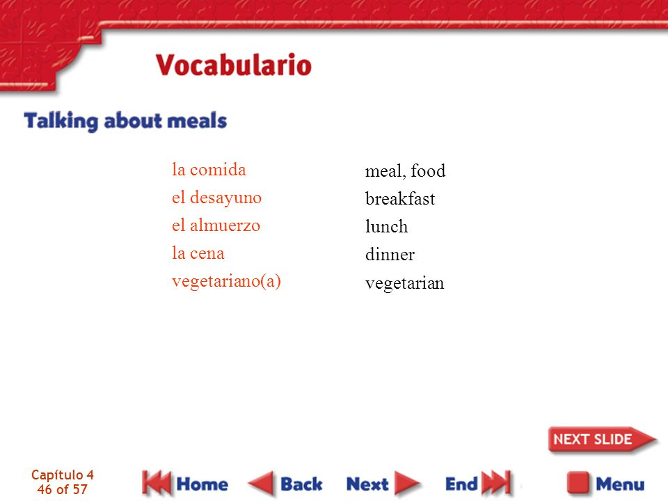 Capítulo 4 22 of 57 Note that all forms of -er and -ir verbs are the same except nosotros(as) and vosotros(as).