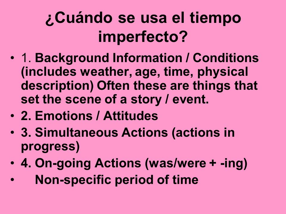 The imperfect tense is also used to refer to actions in the past that occurred over an extended period of time.