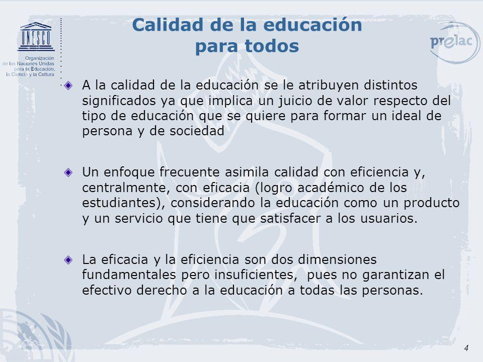 5 Dimensiones de la calidad de la educación desde un enfoque de derechos Sobre la base de las consideraciones anteriores, la educación ha de reunir cinco cualidades sustantivas: Relevancia Pertinencia Equidad Eficacia Eficiencia