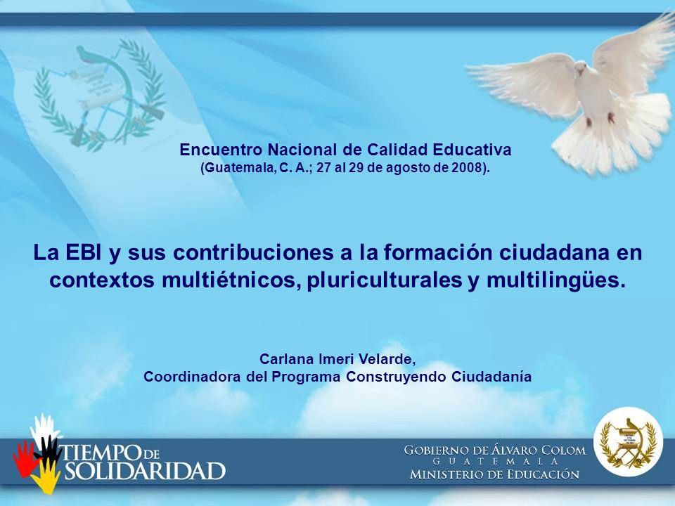 La EBI y sus contribuciones a la formación ciudadana en contextos multiétnicos, pluriculturales y multilingües. Carlana Imeri Velarde, Coordinadora de