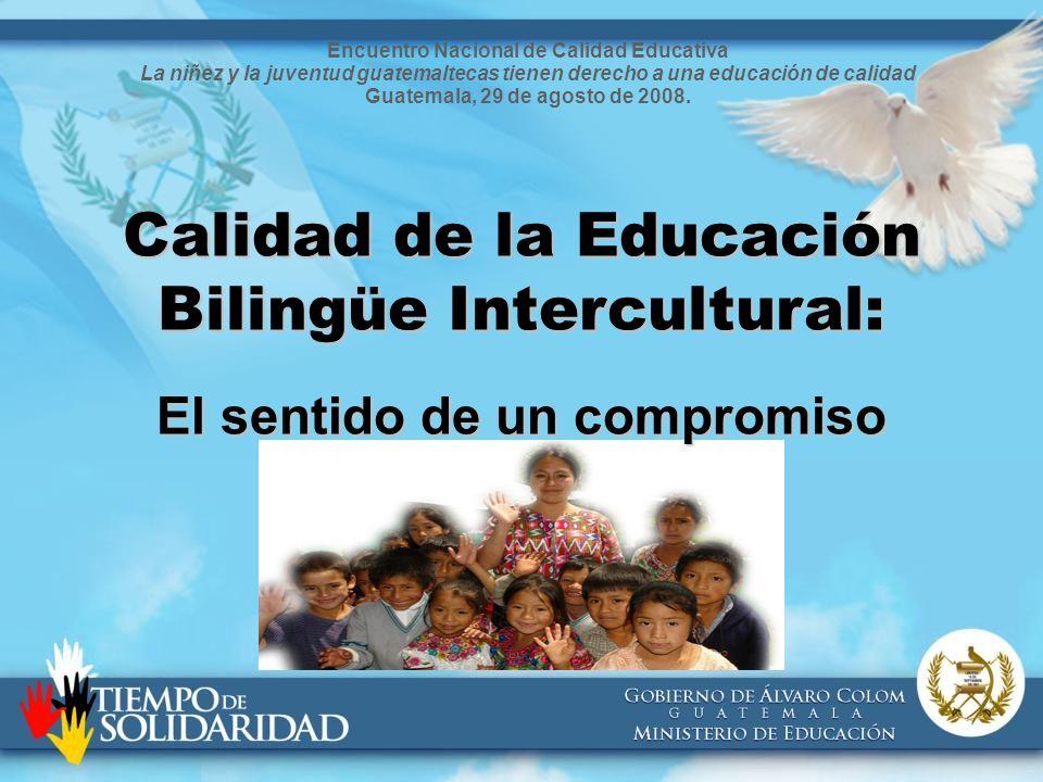 Encuentro Nacional de Calidad Educativa La niñez y la juventud guatemaltecas tienen derecho a una educación de calidad Guatemala, 29 de agosto de 2008