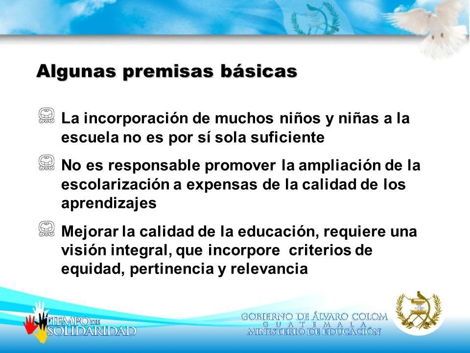 La incorporación de muchos niños y niñas a la escuela no es por sí sola suficiente No es responsable promover la ampliación de la escolarización a exp