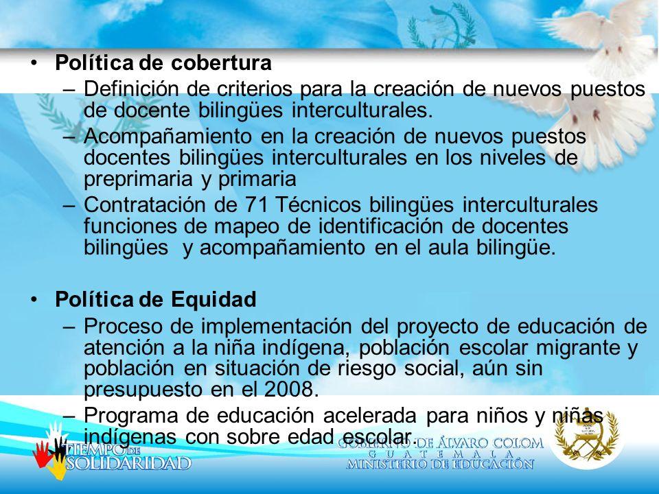 Política de cobertura –Definición de criterios para la creación de nuevos puestos de docente bilingües interculturales. –Acompañamiento en la creación