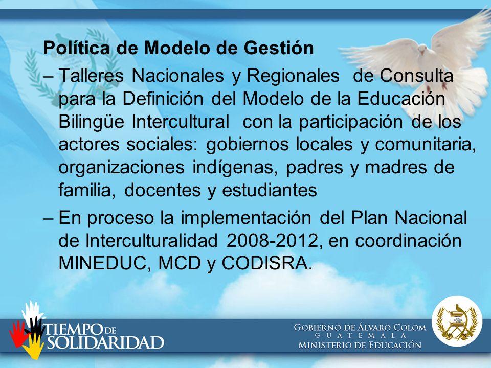 Política de Modelo de Gestión –Talleres Nacionales y Regionales de Consulta para la Definición del Modelo de la Educación Bilingüe Intercultural con l