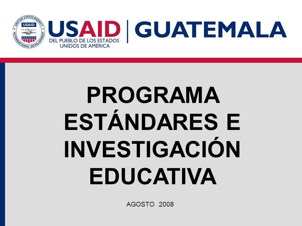 PROGRAMA ESTÁNDARES E INVESTIGACIÓN EDUCATIVA AGOSTO 2008