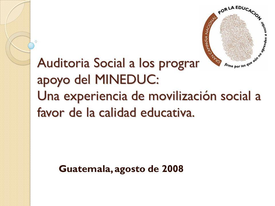 Auditoria Social a los programas de apoyo del MINEDUC: Una experiencia de movilización social a favor de la calidad educativa.