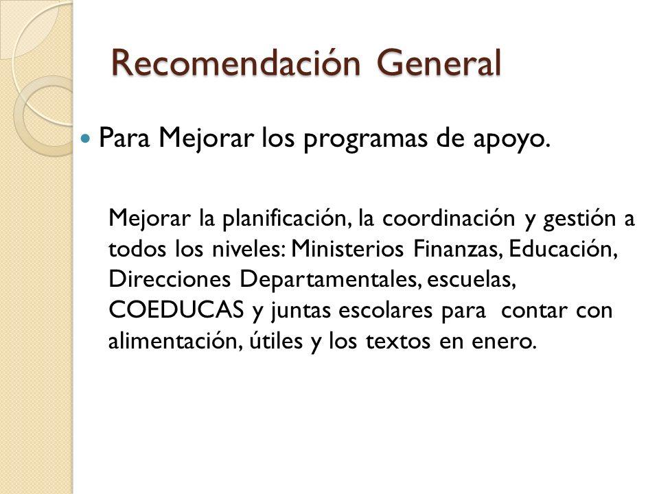 Recomendación General Para Mejorar los programas de apoyo.