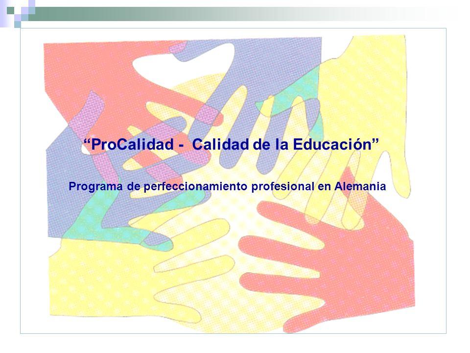 ProCalidad - Calidad de la Educación Programa de perfeccionamiento profesional en Alemania